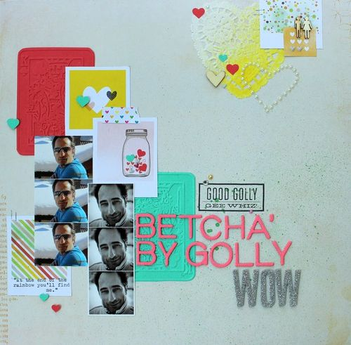 Layout_Betcha By Golly WOW1_WMorris