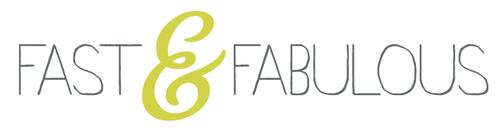 Fast & Fabulous