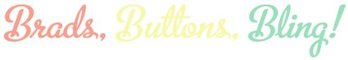 Brads, Buttons, Bling