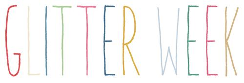 Glitter Week