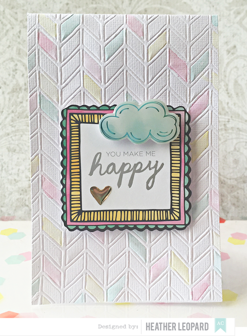 You Make Me Happy Card by Heather Leopard AC