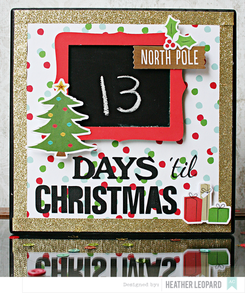 Christmas Countdown by Heather Leopard American Crafts