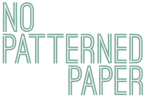 NO PATTERNED PAPER